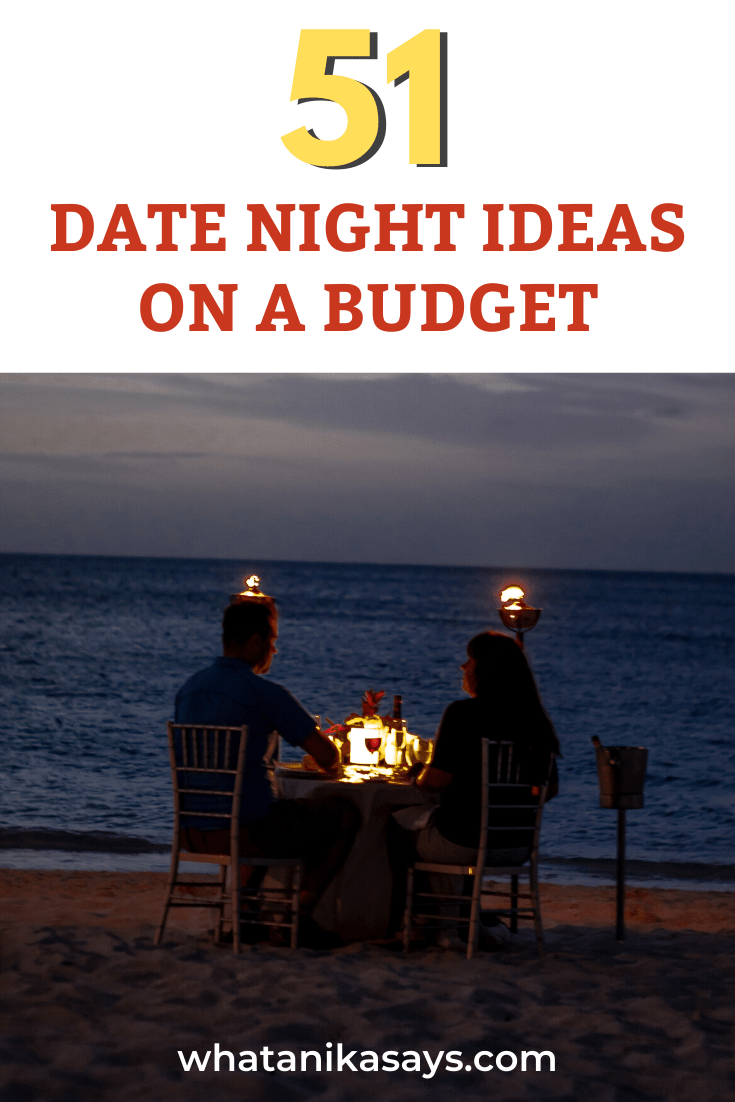 51 Date Night Ideas on a Budget: You don't necessarily have to spend a fortune on a romantic date night. You can still keep your romance alive with these 51 date night ideas on a budget even if you are broke.
