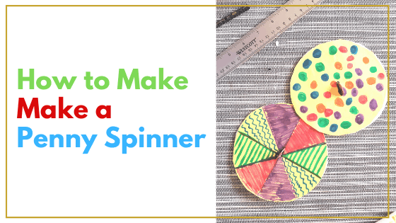 Make a Penny Spinner