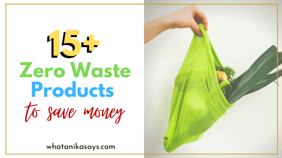 Zero Waste Products to Save Money